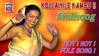 Tamil Hot song | Kollaiyile | FULL VIDEO | UNCUT #Must watch