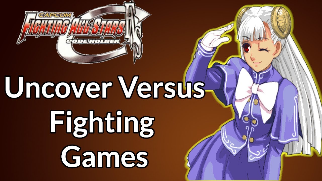 Uncover Versus Fighting Games  - Capcom Fighting All Stars Code Holder