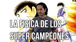 La física de los Super Campeones