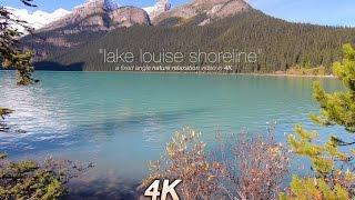 "1 HR 4K Nature Scene: ""Lake Louise Shoreline"" Banff, Alberta + Lake Sounds Relaxing Video"
