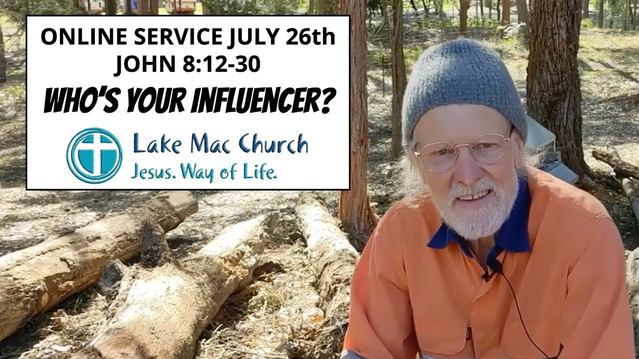 Church for July 26th – John 8:12-30