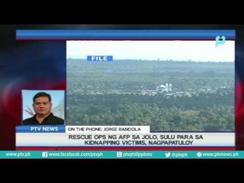 [PTVNews] Rescue operation ng AFP sa Jolo, Sulu para sa kidnapping victims, nagpapatuloy