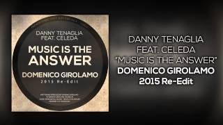 Danny Tenaglia - Music Is The Answer (Domenico Girolamo 2015 Re-Edit)