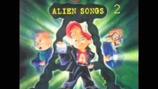 THE (A) FILES ALIEN SONGS  2  Alvin and the Chipmunks