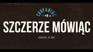 Chonabibe - Szczerze Mówiąc (scratch: Dj BRK) [Audio]