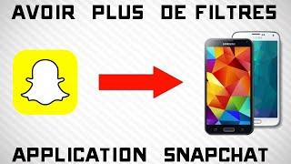 Snapchat : Avoir des Filtres illimités ! | Tutoriel Android [No-Root]