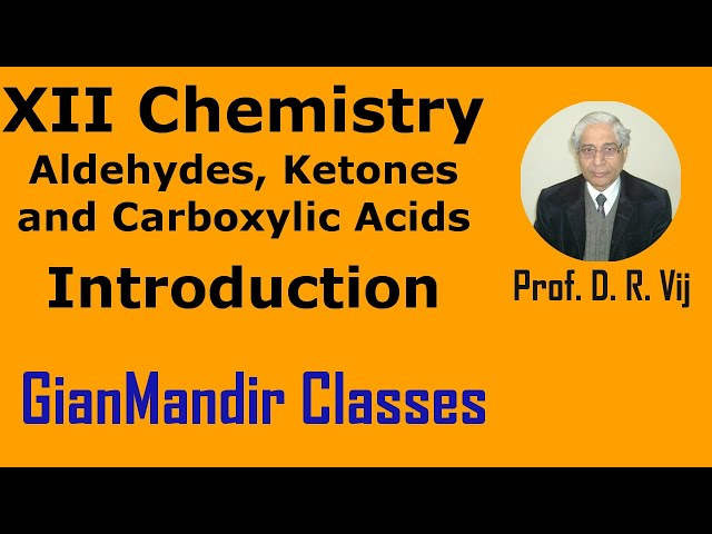 XII Chemistry | Aldehydes, Ketones and Carboxylic Acids | Introduction by Gaurav Sir