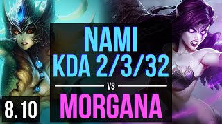 NAMI vs MORGANA (SUPPORT) ~ KDA 2/3/32 ~ Korea Master ~ Patch 8.10