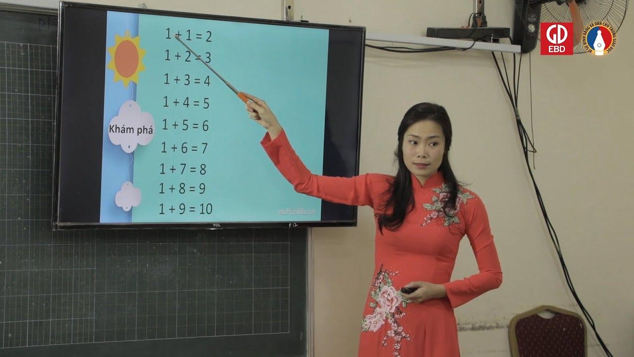 Bài dạy minh họa SGK Toán 1 – Bài: Bảng cộng 1 trong phạm vi 10.