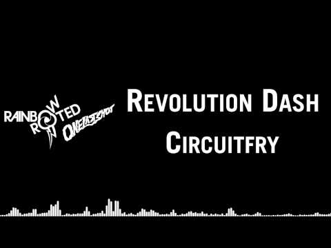 Circuitfry - Revolution Dash [R&R: One Last Shot]