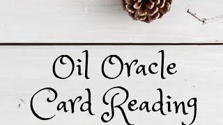 Oil Oracle Card Reading for 1/17/2020