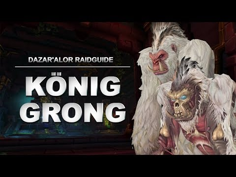 König Grong Raidguide - Schlacht Von Dazar'alor (Heroisch, Normal, LFR) | World Of Warcraft