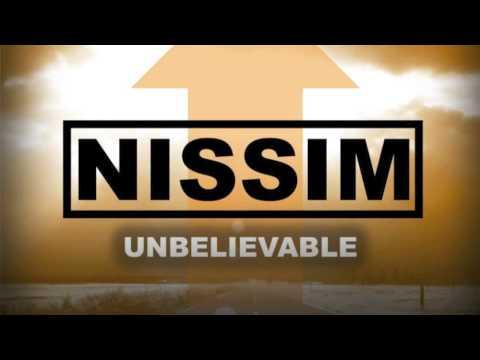 "NISSIM  ""Unbelievable"" (Full Song)"