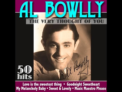 Al Bowlly - The Very Thought of  You - 50 Hits (Music Memories) [Full Album]