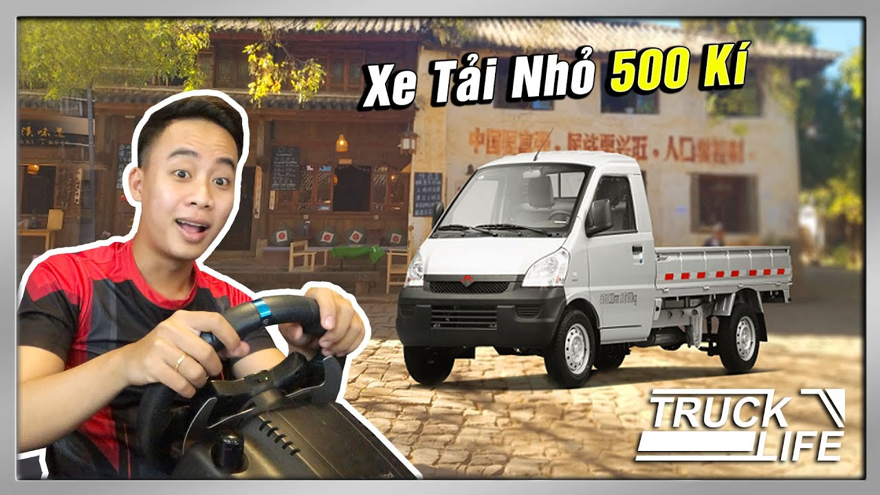 """Truck Life #9   Trải Nghiệm Xe Tải Nhỏ Vận Chuyển """"Vô Lăng Chơi Game"""""""