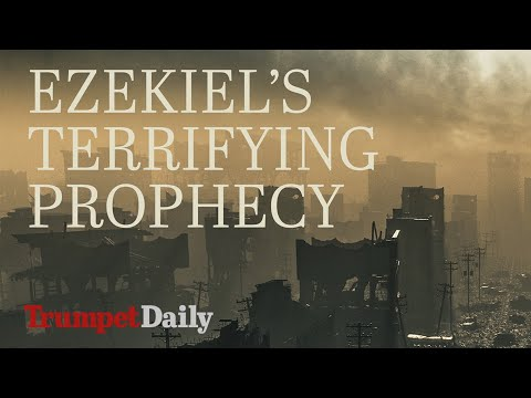 Download Ezekiel's Terrifying Prophecy |The Trumpet Daily