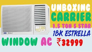 Carrier 1.5 Ton 5 Star 18k estrella neo 5star(R32) Window Air Conditioner