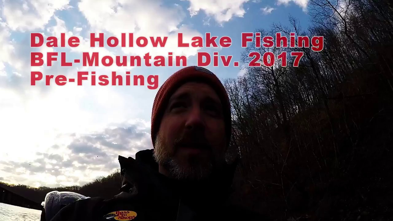 Dale hollow lake bfl pre fishing youtube for Dale hollow lake fishing report