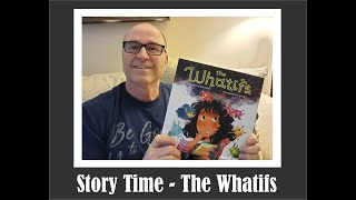 Story Time - The Whatifs