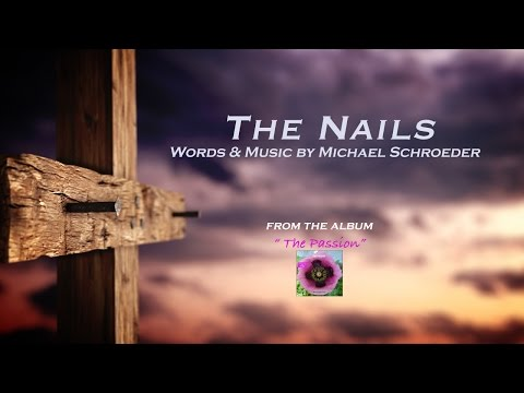 "Michael Schroeder - ""The Nails"""