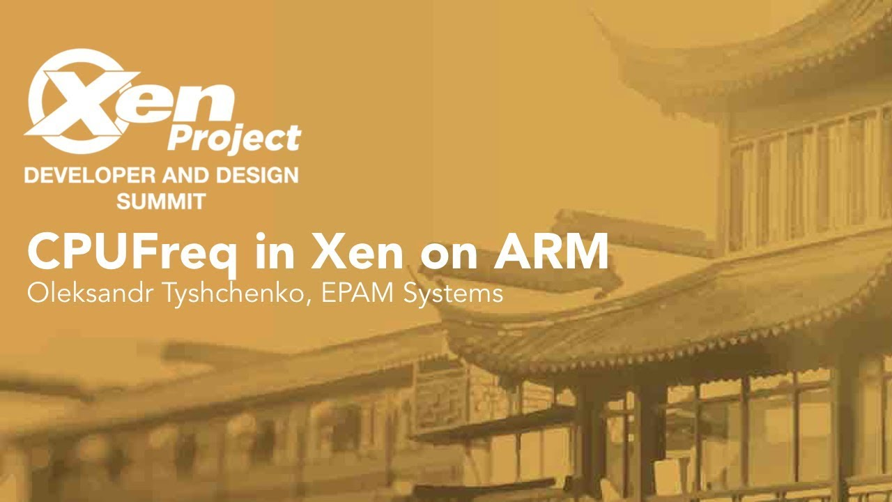 CPUFreq in Xen on ARM - Oleksandr Tyshchenko, EPAM Systems