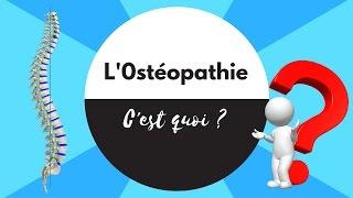L'ostéopathie, c'est quoi ?