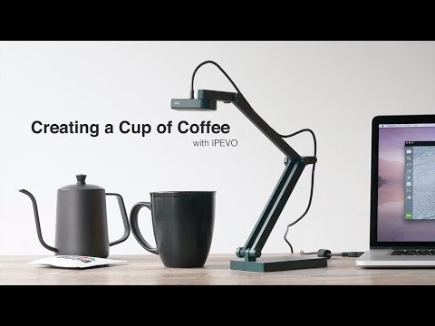 Creating A Cup Of Coffee With IPEVO