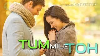 Tum Mile Toh   Lyrical Video Song   Kunaal Vermaa   Rapperiya Baalam