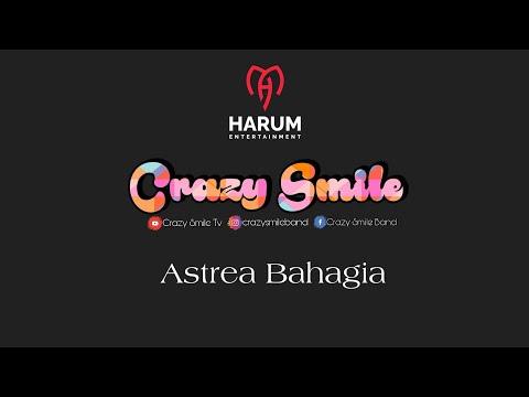 CRAZY SMILE - ASTREA BAHAGIA (Versi Lama)
