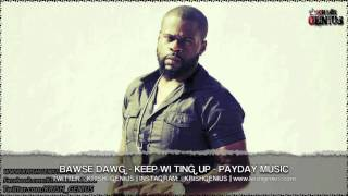 Bawse Dawg - Keep Wi Ting Up [Drink Out Riddim] October 2013