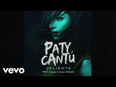 Paty Cantú - Valiente (PRC Salsa Choke Remix/Audio)