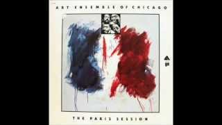 Art Ensemble of Chicago - The Paris Sessions Sides A&B