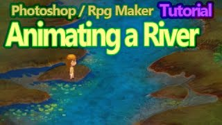Animating a River for RPG Maker MV
