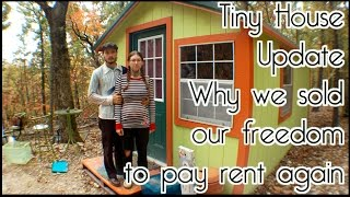 Tiny House Update Part 2 - Why We Sold Our Land