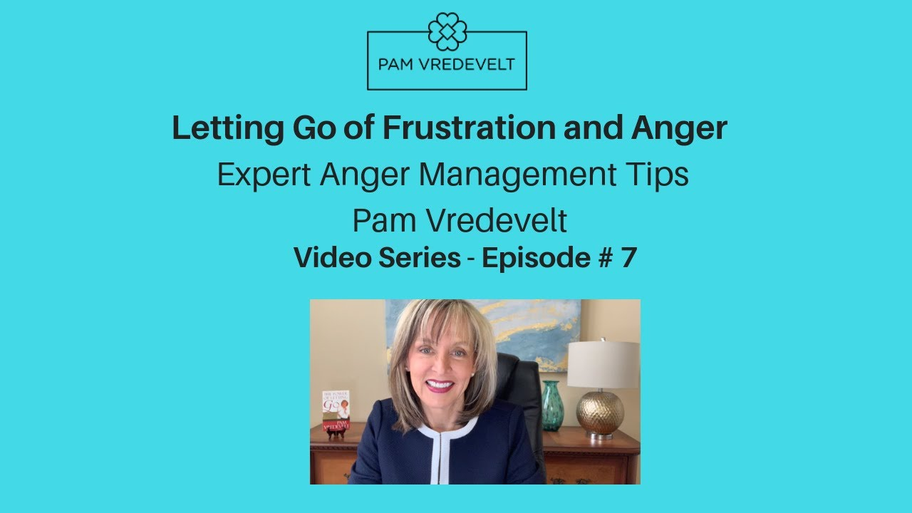 Download Episode 7: Letting Go of Frustration and Anger   Expert Anger Management Series