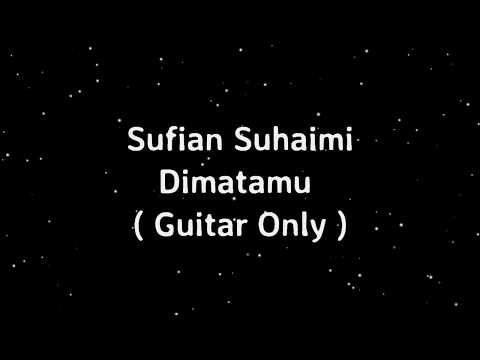 Sufian Suhaimi ~ Di matamu ( Guitar only & Lirik Video )
