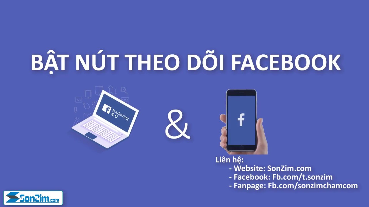 Hướng dẫn bật nút theo dõi cho Facebook cá nhân