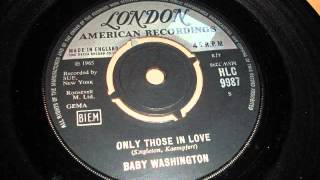 Baby Washington -  Only Those In Love