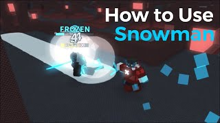 How to Use Snowman - Project Submus Accudo | ROBLOX