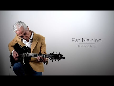 Pat Martino: Here and Now