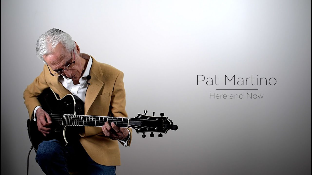 Pat Martino: Here and Now - YouTube