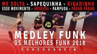 Baixar Medley Funk 2018 - Me solta, Sapequinha, Pampuda, Kikadinha, Esse Movimento   Coreografia KDence