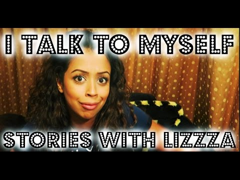Thumbnail: I TALK TO MYSELF!! / STORIES WITH LIZZZA | Lizzza
