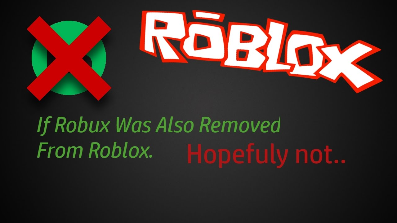 If Robux Was Also Removed From Roblox A Roblox Machinima By Awesomeness888 - youtube roblox guests removed