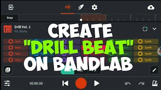 How To Make Fire Drill Beat On Bandlab   Making Drill Instrumental   Bandlab Tutorial with Zikcolle