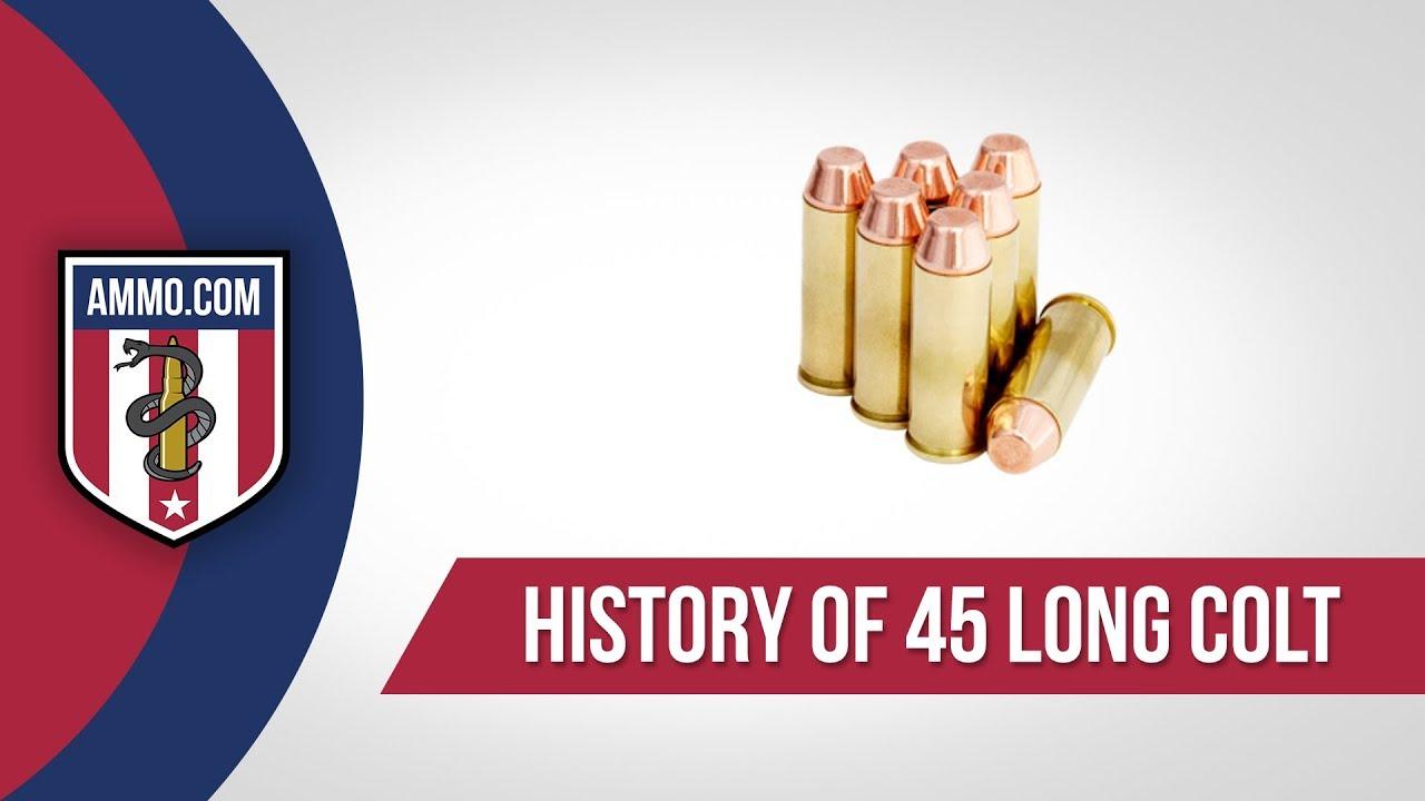 45 Long Colt Ammo - History
