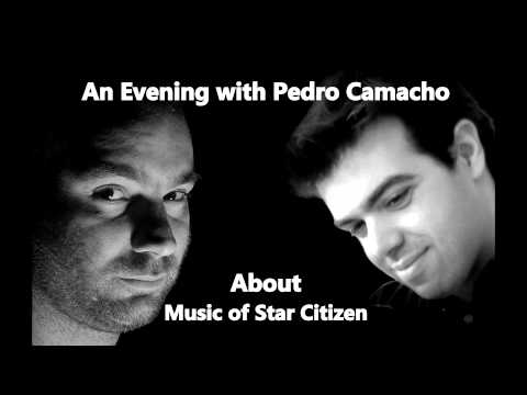 An evening with Pedro Camacho about Music of Star Citizen - Star Citizen News Radio