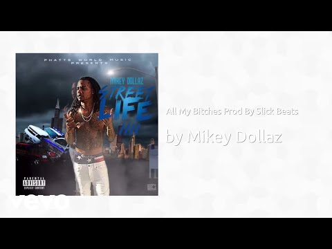 Mikey Dollaz - All My Bitches Prod By Slick Beats (AUDIO)