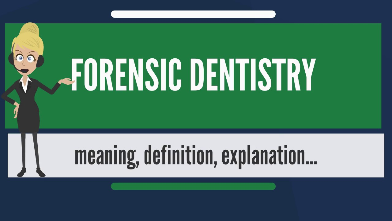 What Is Forensic Dentistry What Does Forensic Dentistry Mean Forensic Dentistry Meaning Youtube