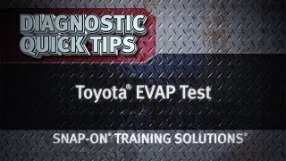 Toyota® EVAP Test- Diagnostics Quick Tips | Snap-on Training Solutions®